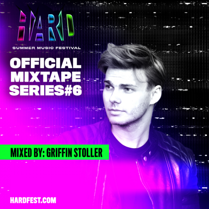 Griffin Stoller Slides Into Summer With Fire HARD Summer 2018 Mixtape
