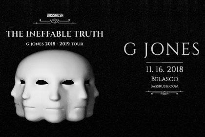 Announcing: Bassrush presents G Jones: The Ineffable Truth at the Belasco
