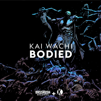 "Kai Wachi Conjures Up the Dead With ""Bodied"" for Bassrush Records and Kannibalen"