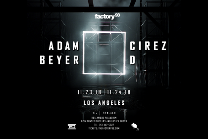 Factory 93 Hosts Adam Beyer x Cirez D for Two Nights at the Hollywood Palladium in Los Angeles November