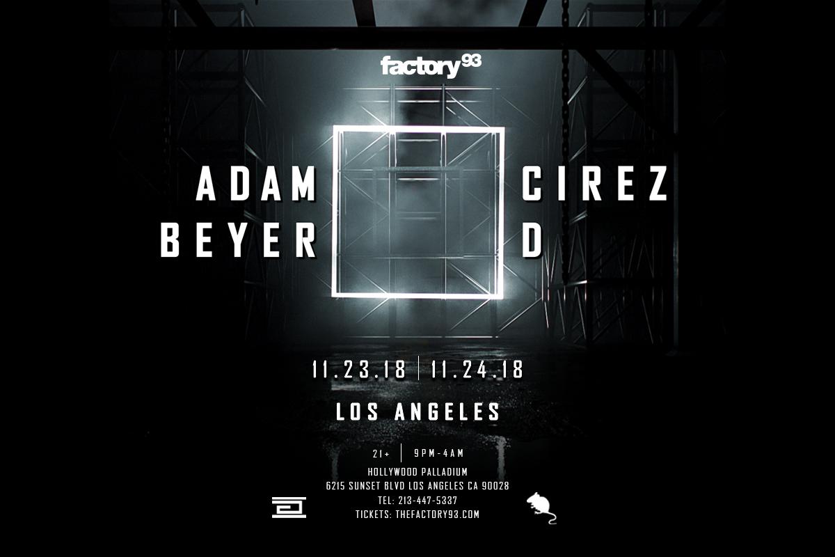 profesjonalna sprzedaż ograniczona guantity za pół Factory 93 Hosts Adam Beyer x Cirez D for Two Nights at the ...