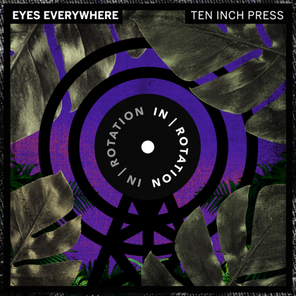 "Eyes Everywhere Drops D&B-Sampled Tech House Groove ""Ten-Inch Press"" on IN / ROTATION"