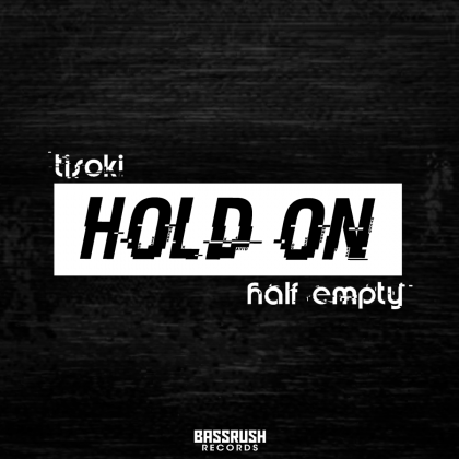 "Tisoki and Half Empty Get Wonky on ""Hold On"" for Bassrush Records"