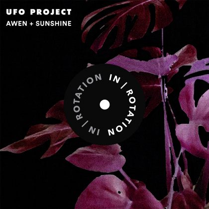 UFO Project Expands Its Sound With 'Awen + Sunshine' EP on IN / ROTATION