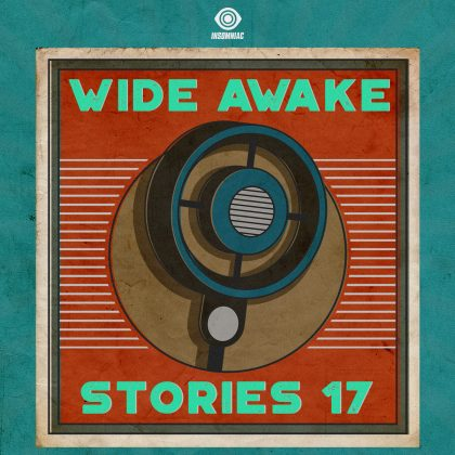 'Wide Awake Stories' #017 ft. GTA and MK