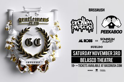 Announcing: Bassrush presents Gentlemens Club at the Belasco