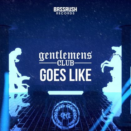 "The Triple Threat Known as Gentlemens Club Drops Trap-Tinged Heater ""Goes Like"" on Bassrush Records"