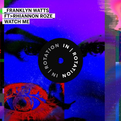 "Franklyn Watts Will Keep You Fixated on His Acid-Flecked Thumper ""Watch Me"""