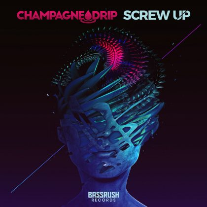 "Champagne Drip Chops It Up With ""Screw Up"" for Bassrush Records"