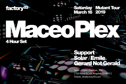 Factory 93 Hosts Maceo Plex in Exclusive Outdoor Show in Downtown Los Angeles in March 2019