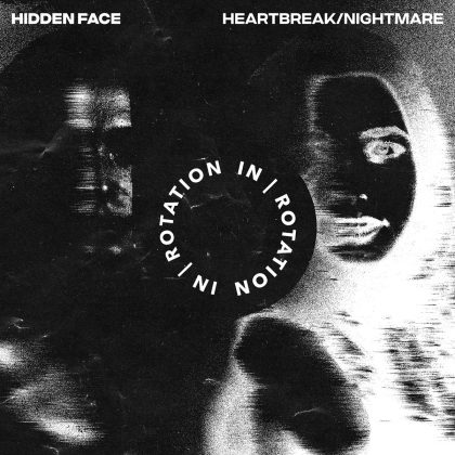 Hidden Face Builds the Mystery and Melody With 'Heartbreak / Nightmare' on IN / ROTATION