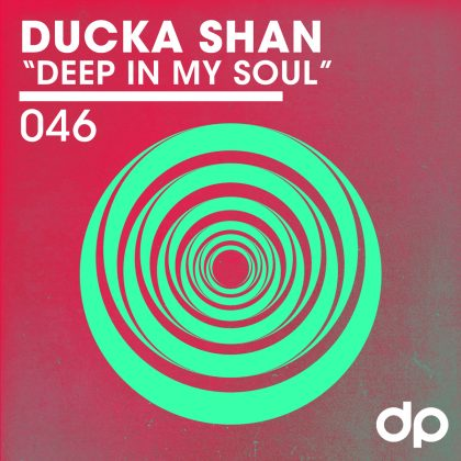 "Ducka Shan ""Deep in My Soul"""