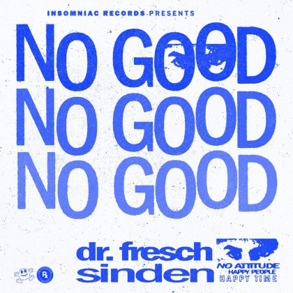 Dr. Fresch & Sinden Unite Across Generations of Noise on 'No Good' EP for Insomniac Records