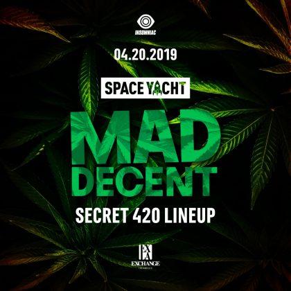 Mad Decent x Space Yacht 420 (Secret Lineup)