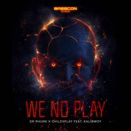 "Dr. Phunk and ChildsPlay Baptize the Basscon Records Imprint With Anthemic Debut Single ""We No Play"""