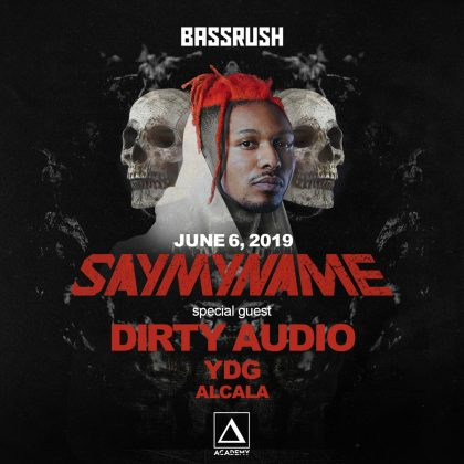 SayMyName with Dirty Audio