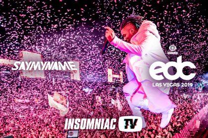 SayMyName at EDC Las Vegas 2019