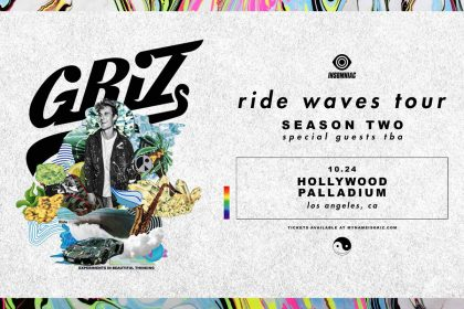 Announcing: GRiZ - Ride Waves Tour at the Hollywood Palladium
