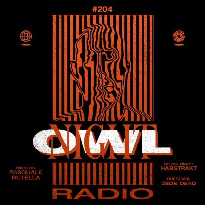 'Night Owl Radio' #204 ft. Habstrakt and Zeds Dead