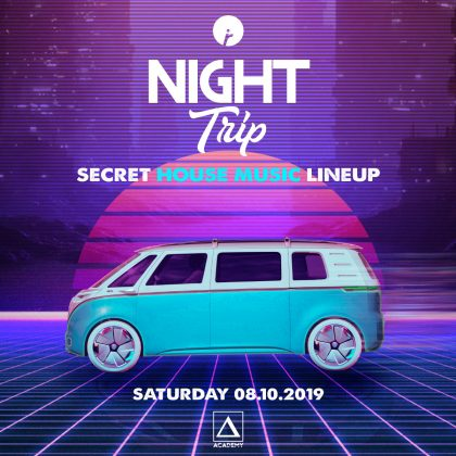 Night Trip (Secret House Music Lineup)
