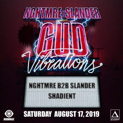 NGHTMRE & SLANDER present Gud Vibrations