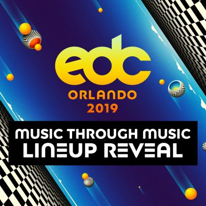 'Night Owl Radio' EDC Orlando 2019 Lineup Reveal