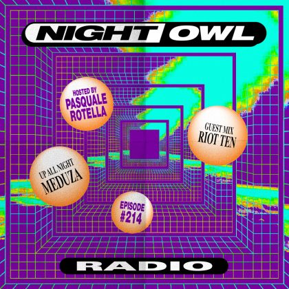 'Night Owl Radio' 214 ft. Meduza and Riot Ten