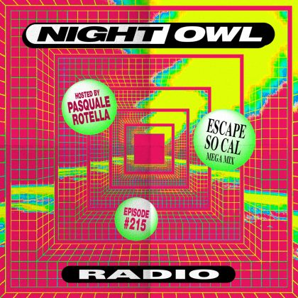 'Night Owl Radio' 215 ft. Escape: Psycho Circus 2019 Mega-Mix