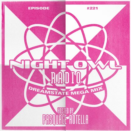 'Night Owl Radio' 221 ft. Dreamstate SoCal 2019 Mega-Mix