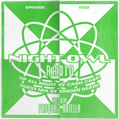 'Night Owl Radio' 222 ft. Cash Cash and SVDDEN DEATH