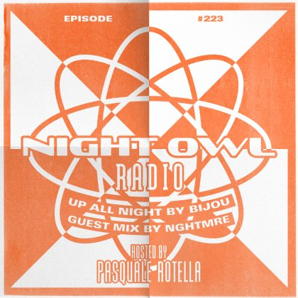 'Night Owl Radio' 223 ft. BIJOU and NGHTMRE