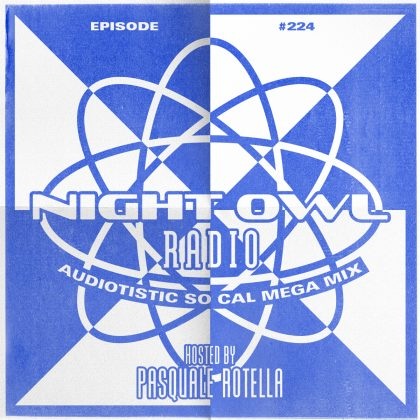 'Night Owl Radio' 224 ft. Audiotistic SoCal 2019 Mega-Mix