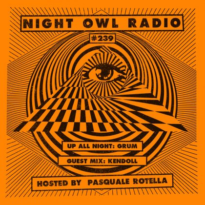 'Night Owl Radio' 239 ft. Grum and Kendoll