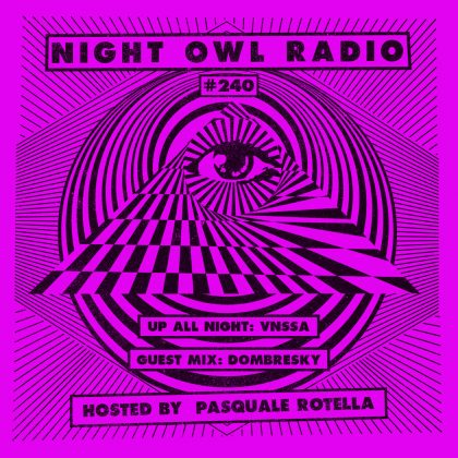 'Night Owl Radio' 240 ft. VNSSA and Dombresky