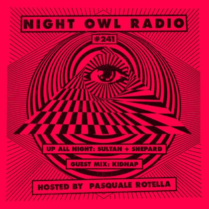 'Night Owl Radio' 241 ft. Sultan + Shepard and Kidnap