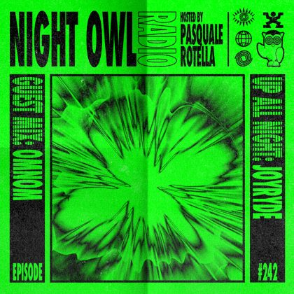 'Night Owl Radio' 242 ft. JOYRYDE and OMNOM