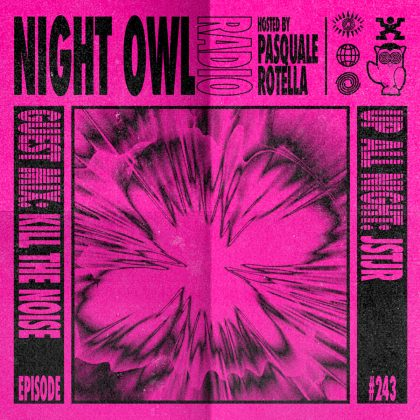 'Night Owl Radio' 243 ft. JSTJR and Kill the Noise