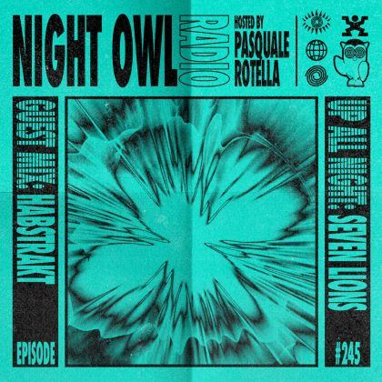 'Night Owl Radio' 245 ft. Seven Lions and Habstrakt