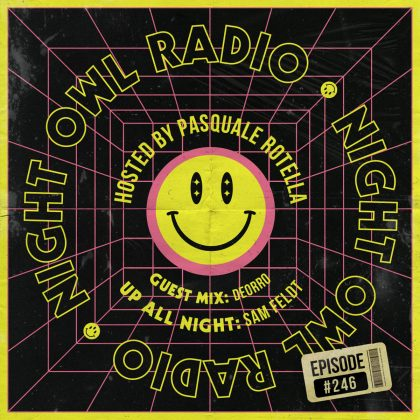 'Night Owl Radio' 246 ft. Sam Feldt and Deorro