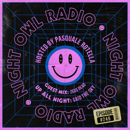 'Night Owl Radio' 249 ft. Said the Sky & Zeds Dead