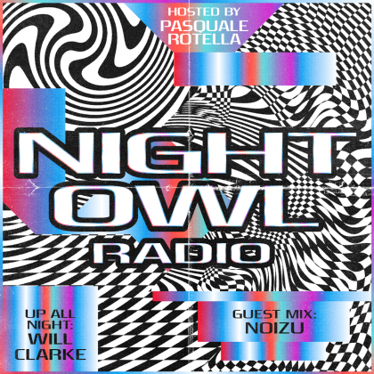 'Night Owl Radio' 255 ft. Will Clarke and Noizu
