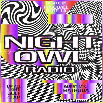 'Night Owl Radio' 257 ft. Golf Clap and Matroda