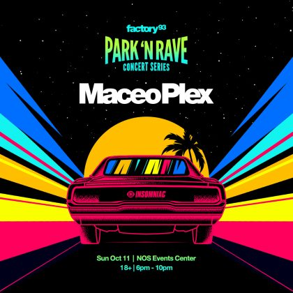 Maceo Plex: Park 'N Rave Concert Series (Extra Day Added)
