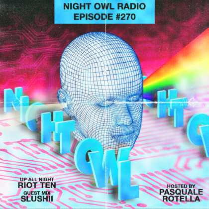 'Night Owl Radio' 270 ft. Riot Ten and Slushii