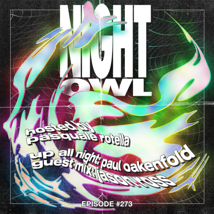 'Night Owl Radio' 273 ft. Paul Oakenfold and Jason Ross