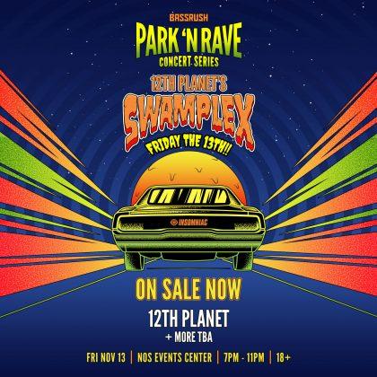 12th Planet: Swamplex Park 'N Rave Concert Series