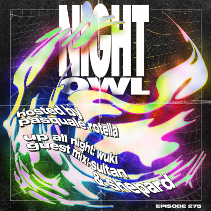 'Night Owl Radio' 275 ft. Wuki and Sultan + Shepard
