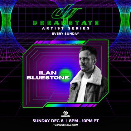 Dreamstate Artist Series: Ilan Bluestone