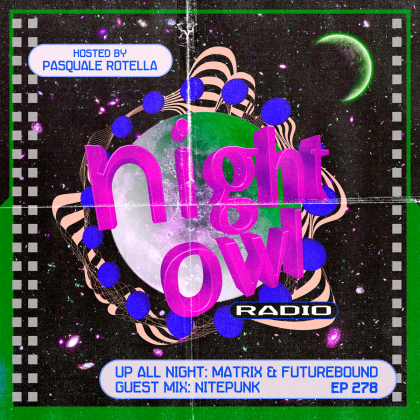 'Night Owl Radio' 278 ft. Matrix & Futurebound and Nitepunk