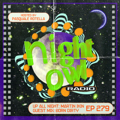 'Night Owl Radio' 279 ft. Martin Ikin and Born Dirty